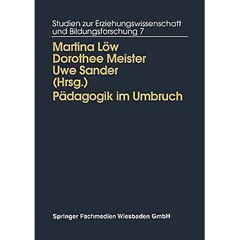 Pdagogik im Umbruch Kontinuitt und Wandel in den neuen Bundeslndern door Lw & Martina