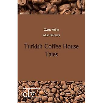 Turkish Coffee House Tales by Adler & Cyrus