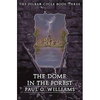 Dôme de la forêt: BK. 3: le Cycle de Pelbar (hors série Armageddon)