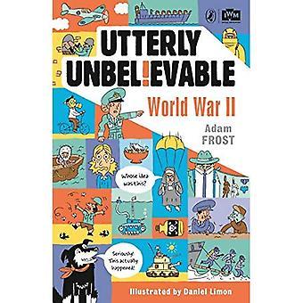 Totalement incroyable: WWII en faits