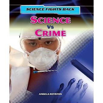 Science vs Crime by Angela Royston