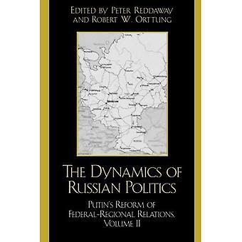 Dynamiken i Rysslands politik: Putins reform av Federal-regionala relationer: v. 2