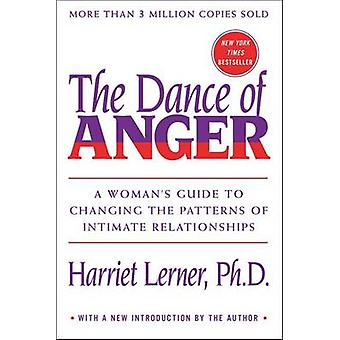 The Dance of Anger - A Woman's Guide to Changing the Patterns of Intim