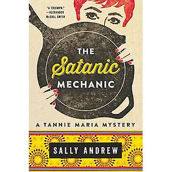 The Satanic Mechanic by Sally Andrew - 9780062397690 Book