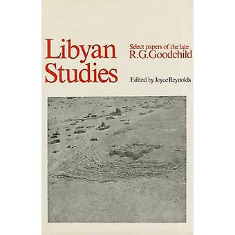 Libyan Studies - Select Papers by Richard G. Goodchild - Joyce Reynold