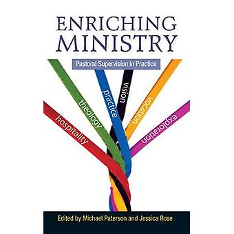 Enriching Ministry - Pastoral Supervision in Practice by Jessica Rose