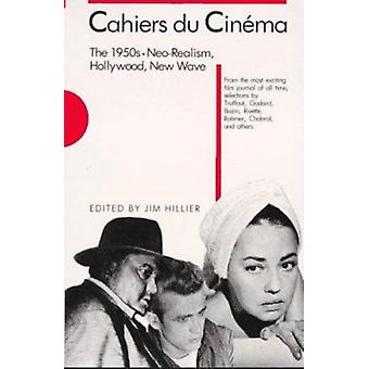 Cahiers du Cinema - The 1950s - Neo-Realism - Hollywood - New Wave by