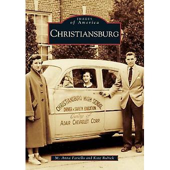 Christiansburg - Virginia by M Anna Fariello - Kate Rubick - 97807385