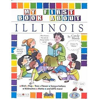 My First Book about Illinois! by Carole Marsh - 9780793395125 Book