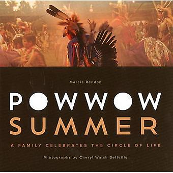 Powwow Summer - A Family Celebrates the Circle of Life by Marcie R. Re