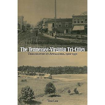The Tennessee-Virginia Tri-Cities - Urbanization in Appalachia - 1900-