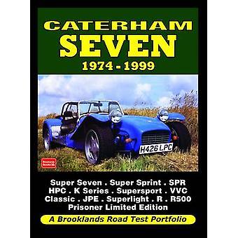 Caterham Seven 1974-1999 Road Test Portfolio by R. M. Clarke - 978185