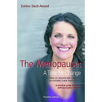The Menopause - A Time for Change - Staying Fit - Healthy and Confiden