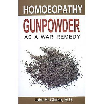 Gunpowder as a War Remedy by John H. Clarke - 9788131905142 Book