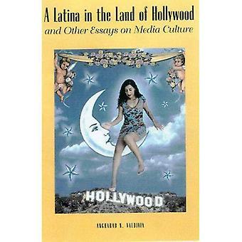 Une Latina à la terre de Hollywood: et autres essais sur la Culture des médias