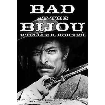 Malo en el Bijou por William R. Horner - libro 9780786409389