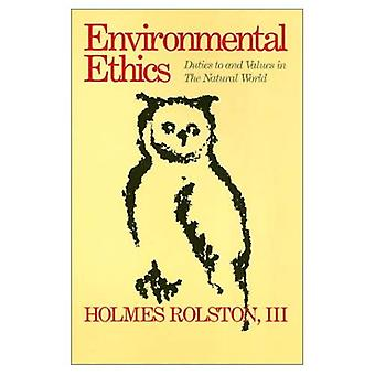 Environmental Ethics: Duties� to and Values in the Natural World (Ethics & Action)