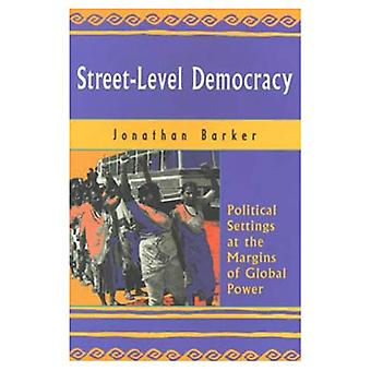 Street-Level Democracy: Political Settings at the Margins