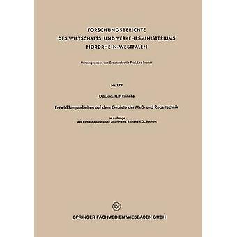 Entwicklungsarbeiten auf dem Gebiete der Me  und Regeltechnik by Reineke & H.F.