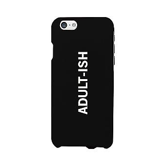 Adult-ish Black Funny Quote Cute Phone Cases For Apple, Samsung Galaxy, LG, HTC