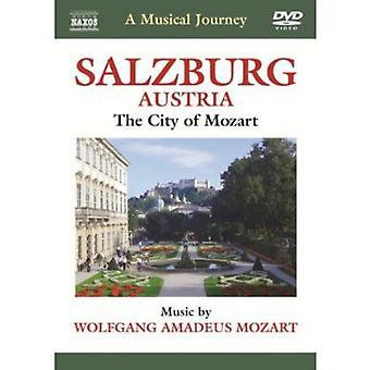W.a. Mozart - musikalsk rejse: Salzburg Østrig [DVD] USA import