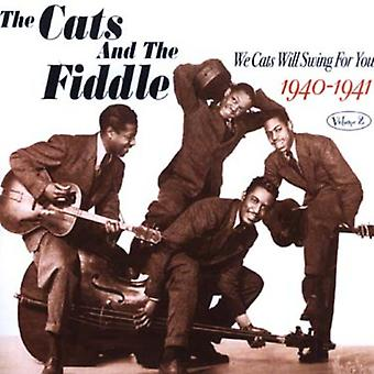 Cats & the Fiddle - Cats & the Fiddle: Vol. 2-We Cats Will Swing for You 1940-41 [CD] USA import