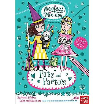 Magical MixUp Pets and Parties by Marnie Edwards & Leigh Hodgkinson
