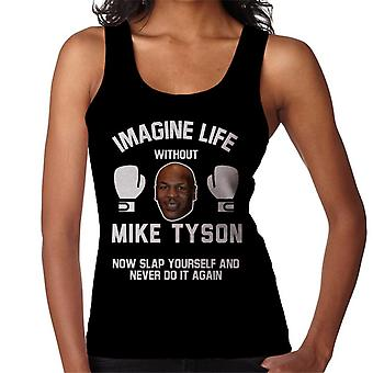 Imagine Life Without Mike Tyson Now Slap Yourself Women's Vest