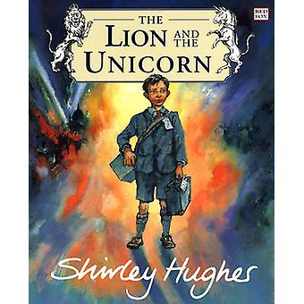 The Lion and the Unicorn by Shirley Hughes - Shirley Hughes - 9780099