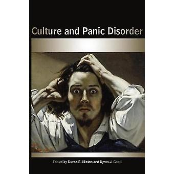 Culture and Panic Disorder by Devon Emerson Hinton - Byron J. Good -