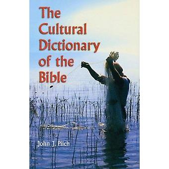 The Cultural Dictionary of Bible by John J. Pilch - 9780814625279 Book