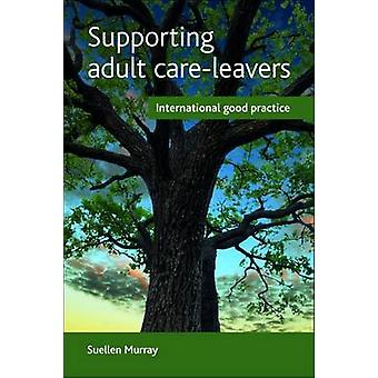 Supporting Adult Care-Leavers - International Good Practice by Murray