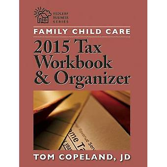 Family Child Care 2015 Tax Workbook and Organizer by Tom Copeland - 9
