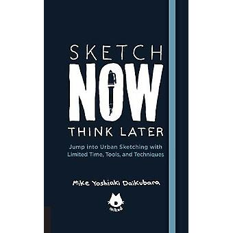 Sketch Now - Think Later - Jump into Urban Sketching with Limited Time