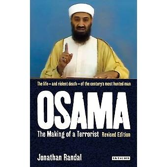 Osama - The Making of a Terrorist by Jonathan Randal - 9781780760551 B