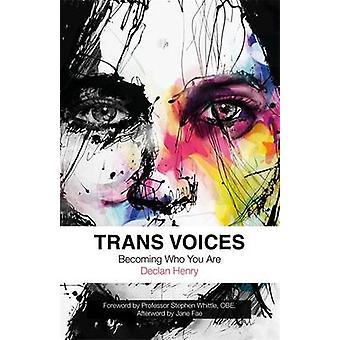 Trans stimmen - immer wer Sie von Declan Henry - Stephen Whittle