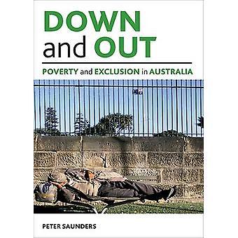 Hacia abajo y hacia fuera - la pobreza y la exclusión en Australia por Peter Saunders-