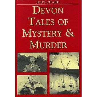 Devon Tales of Mystery and Murder by Judy Chard - 9781853067174 Book