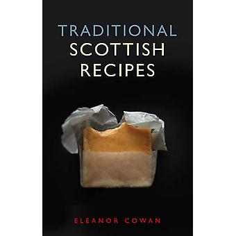 Traditional Scottish Recipes by Eleanor Cowan - 9781902407777 Book