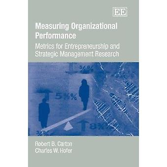 Measuring Organizational Performance - Metrics for Entrepreneurship an