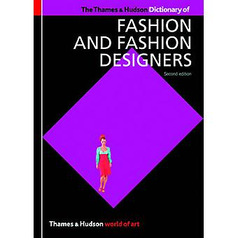 The Thames and Hudson Dictionary of Fashion and Fashion Designers (2n
