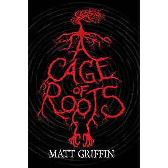 A Cage of Roots by Matt Griffin - 9781847176813 Book