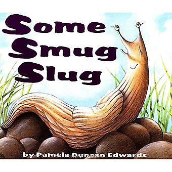 Einige selbstgefällige Slug