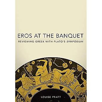 Eros at the Banquet: Reviewing Greek with Plato's Symposium
