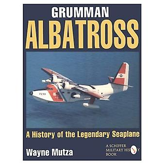 Grumman Albatross: A History of the Legendary Seaplane