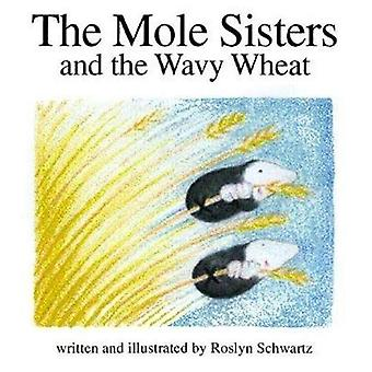 The Mole Sisters and the Wavy Wheat
