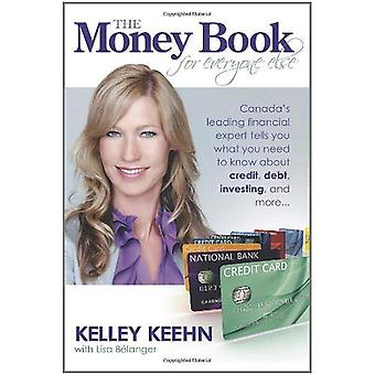 The Money Book for Everyone Else: Canada's Leading Financial Expert Tells You What You Need to Know about Credit...