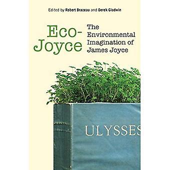 Eco-Joyce: The Environmental Imagination of James Joyce