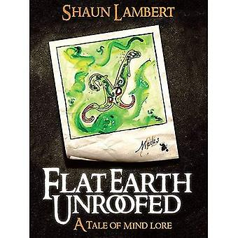 Flat Earth Unroofed: A Tale of Mind Lore