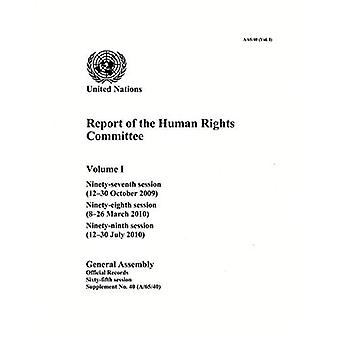 Report of the Human Rights Committee: Ninety-Seventh Session; Ninety-Eighth Session; Ninety-Ninth Session, Volume...